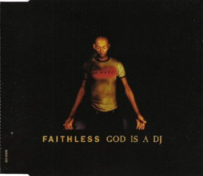 Faithless God Is A DJ album cover