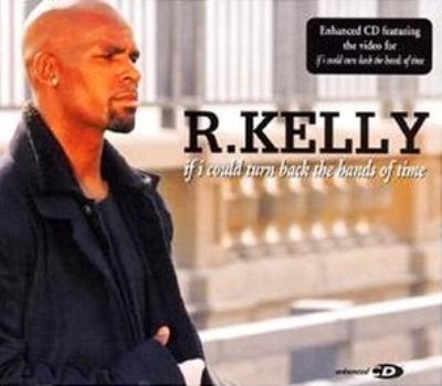 R. Kelly If I Could Turn Back The Hand Of Time album cover