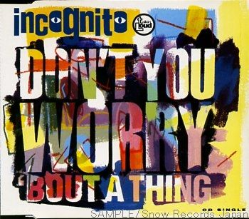 Incognito Don't You Worry 'Bout A Thing album cover