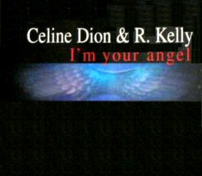Céline Dion & R. Kelly I'm Your Angel album cover