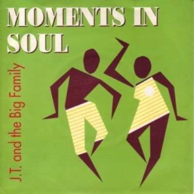 JT & The Big Family Moments In Soul album cover