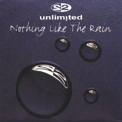 2 Unlimited Nothing Like The Rain album cover