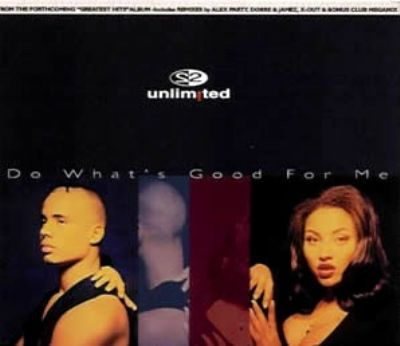 2 Unlimited Do What's Good For Me album cover
