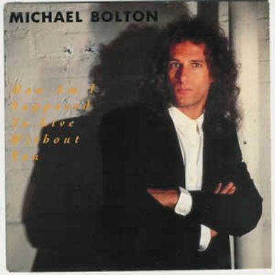 Michael Bolton How Am I Supposed To Live Without You album cover