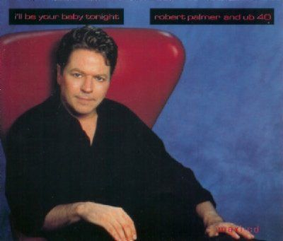 Robert Palmer & UB40 I'll Be Your Baby Tonight album cover
