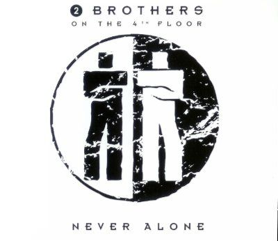 2 Brothers On The 4th Floor Never Alone album cover