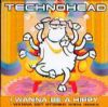 Technohead - I Wanna Be A Hippy